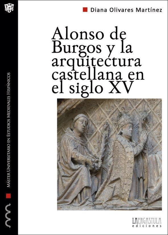 Alonso de burgos y la arquitectura castellana en el siglo xv