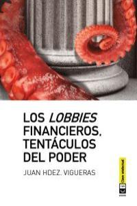Lobbies financieros tentaculos del poder,los