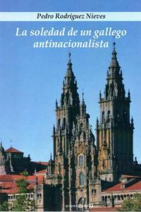 Soledad de un gallego antinacionalista,la