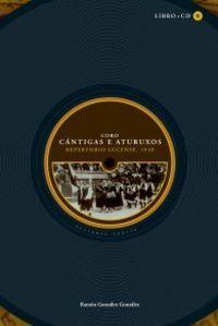 Coro cantigas e aturuxos. repertorio lucense. 1918