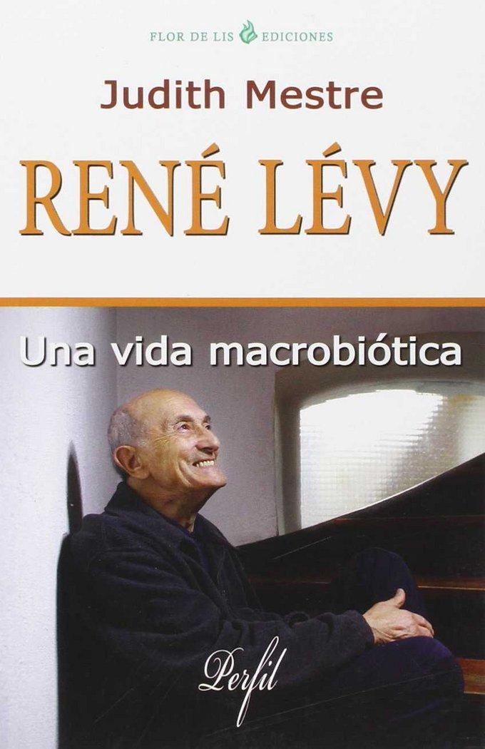 Rene levy-una vida macrobiotica
