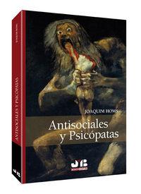 Antisociales y psicopatas.