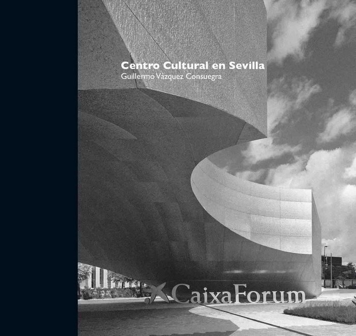 Centro cultural en sevilla: caixaforum