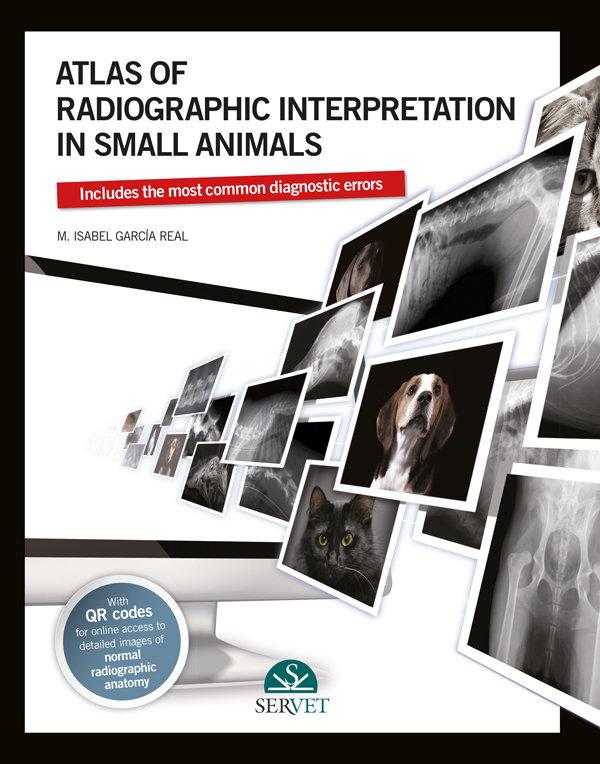 Atlas of radiographic interpretation in small animals