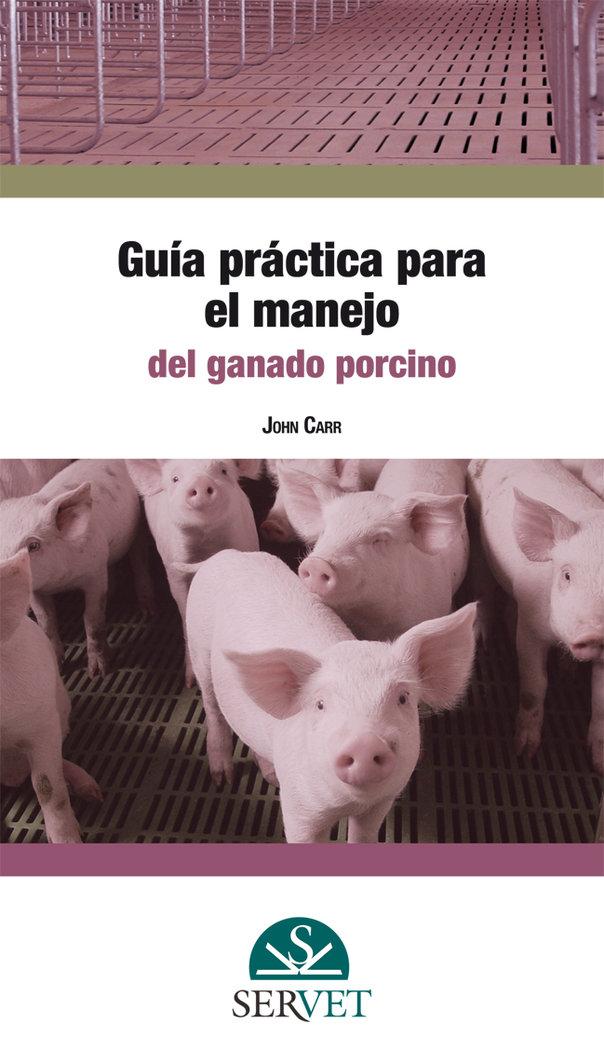 Guia practica para el manejo del ganado porcino