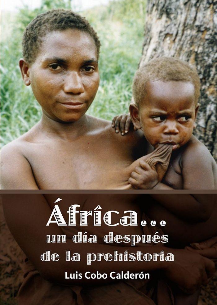 Africa...un dia despues de la prehistoria