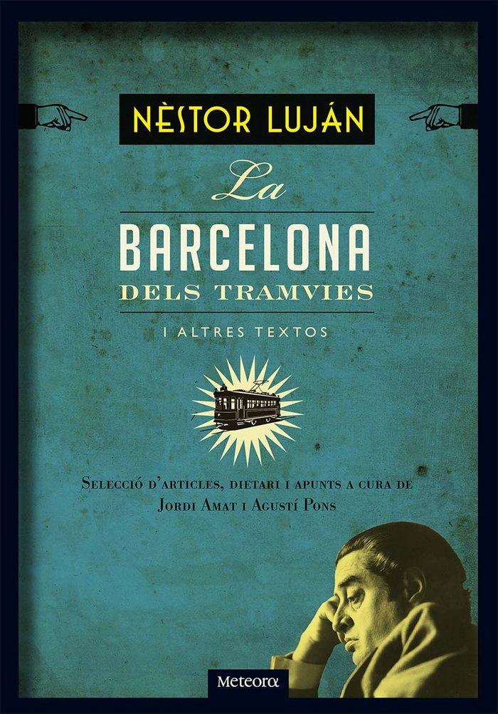 Barcelona dels tramvies i altres textos, la