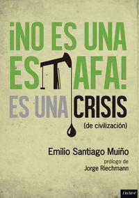 No es una estafa es una crisis de civilizacion