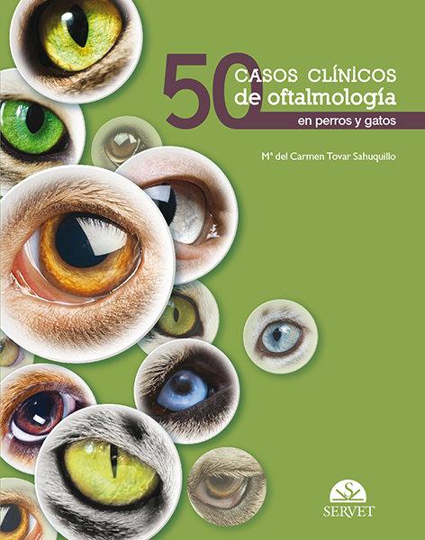 50 casos clinicos de oftalmologia en perros y gatos