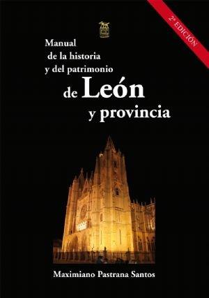 Manual de la historia y del patrimonio de leon y provincia