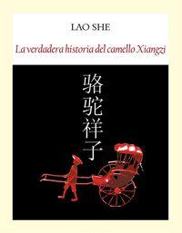 Verdadera historia del camello xiangzi,la