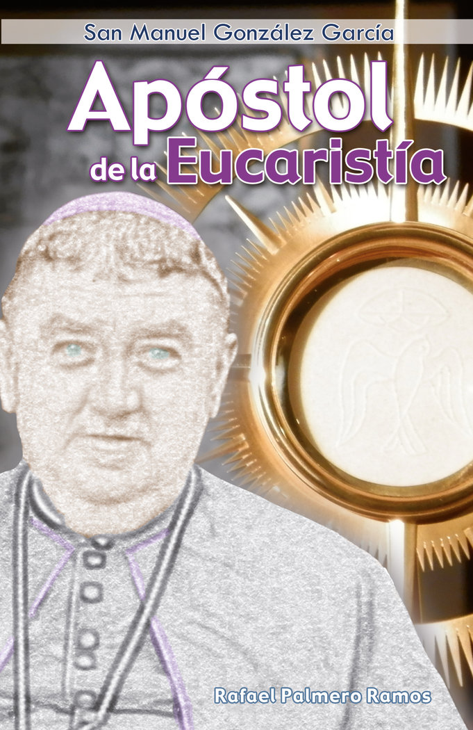 San manuel gonzalez garcia apostol de la