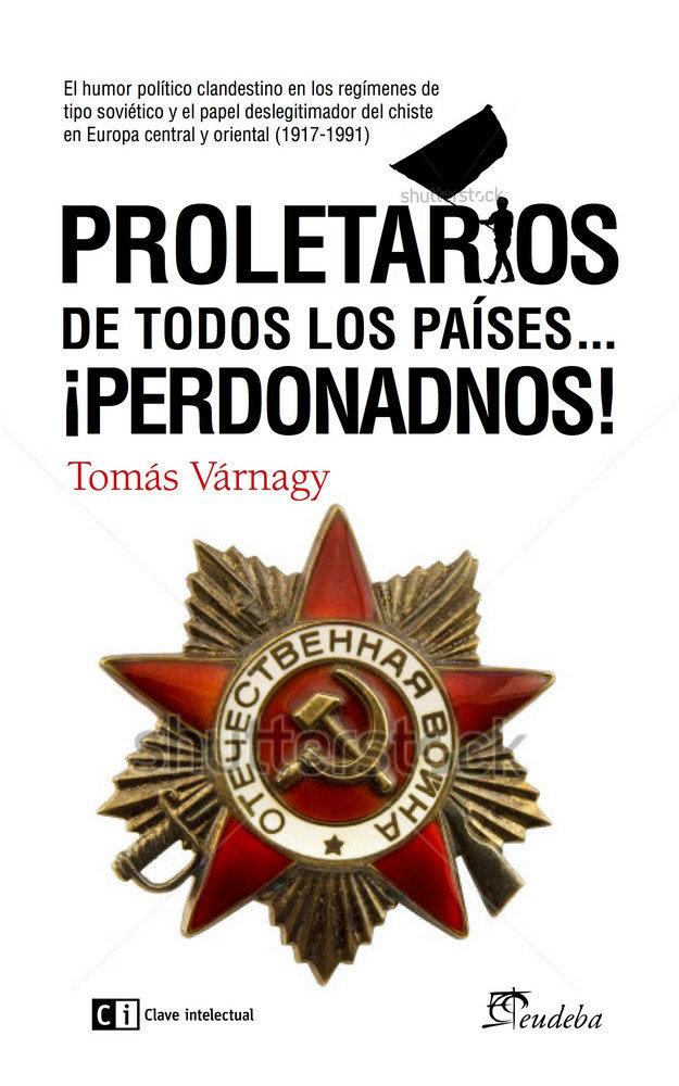 Proletarios de todos los paises perdonadnos