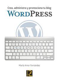 Wordpress crea administra y promociona tu blog