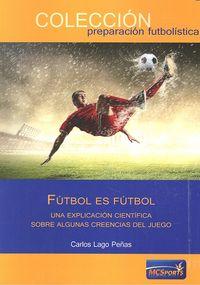 Futbol es futbol una explicacion cient¡fica sobre creencia