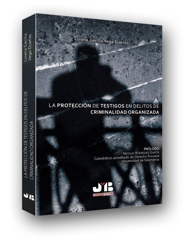 Proteccion de testigos en delitos de criminalidad organizada