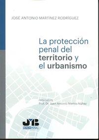 Proteccion penal del territorio y el urbanismo