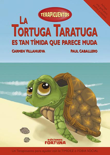 Tortuga taratuga es tan timida que parece muda,la