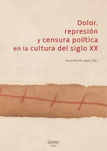 Dolor represion y censura politica en la cultura del siglo