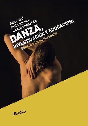 Iii congreso internacional de danza, investigacion y educaci