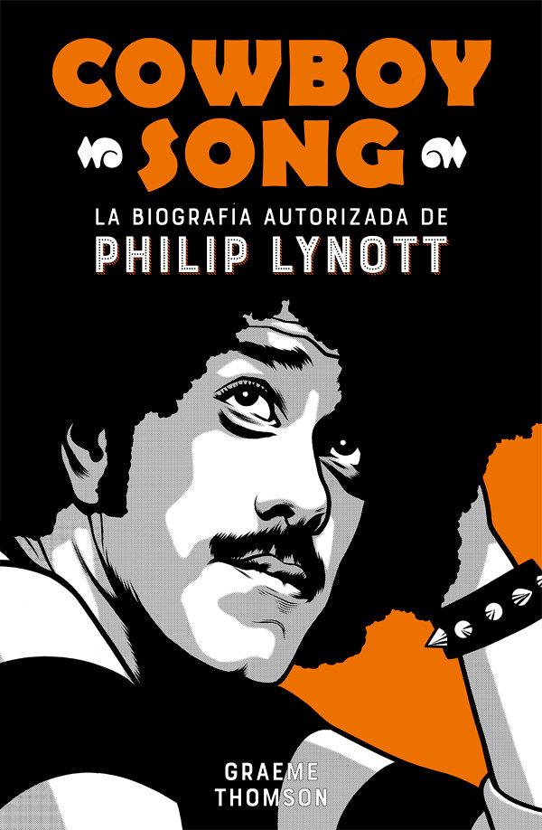 Cowboy song biografia autorizada de philip lynott