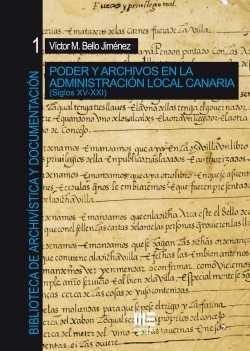 Poder y archivos en la administracion local canaria ( siglo