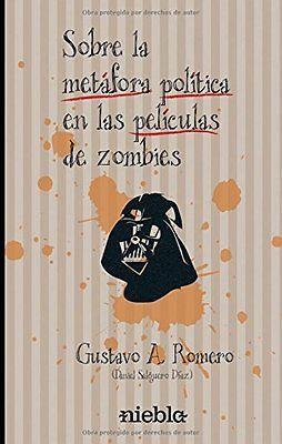 Sobre la metafora politica en las peliculas de zombies