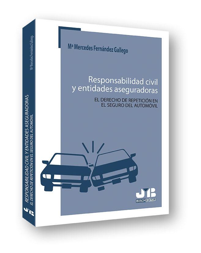 Responsabilidad civil y entidades aseguradoras. el derecho d