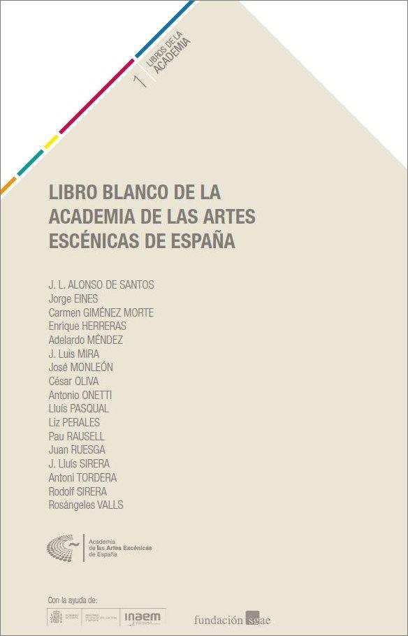 Libro blanco de la academia de las artes escenicas de españ