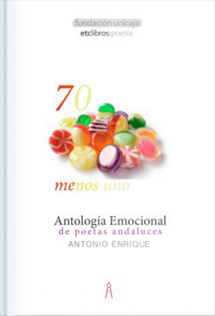 70 menos uno antologia emocional de poetas andaluces