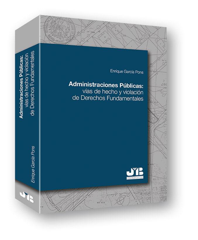 Administraciones publicas: vias de hecho y violacion de dere