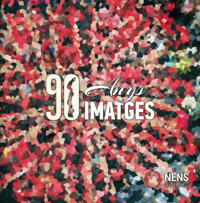 90 anys 90 imatges