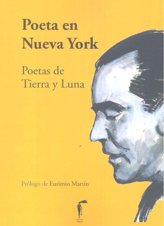 Poeta en nueva york poetas de tierra y luna