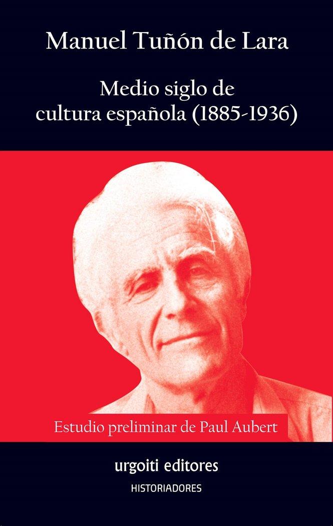 Medio siglo de cultura española 1885 1936