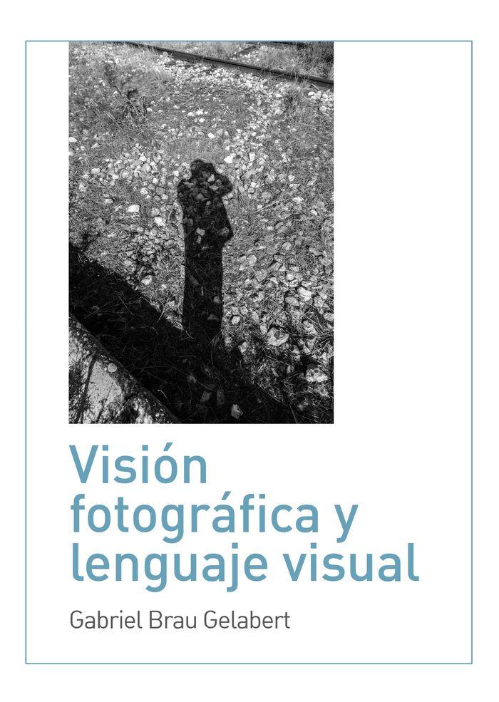 Vision fotografica y lenguaje visual