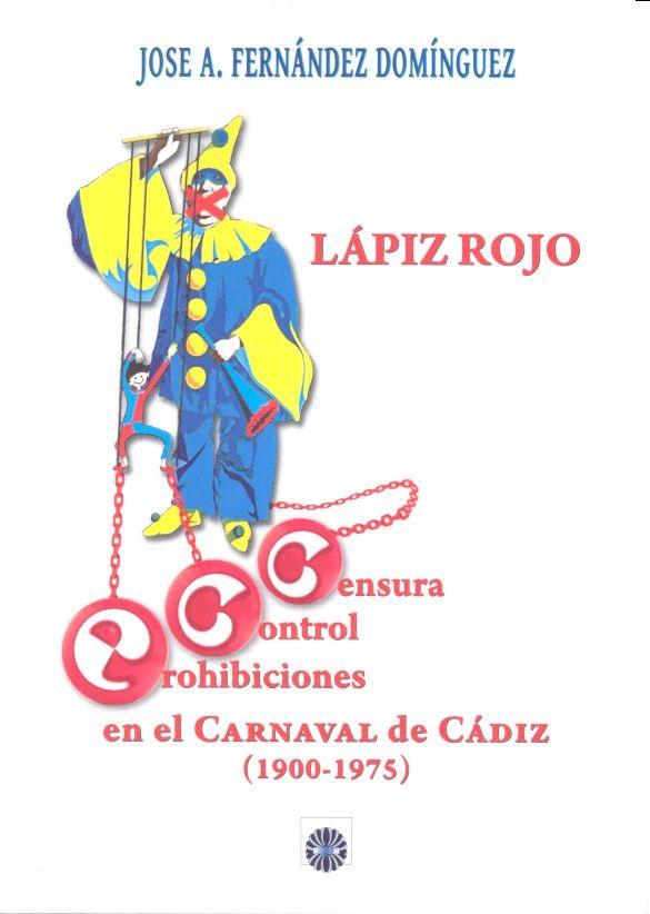 Lapiz rojo censura control prohibiciones en el carnaval