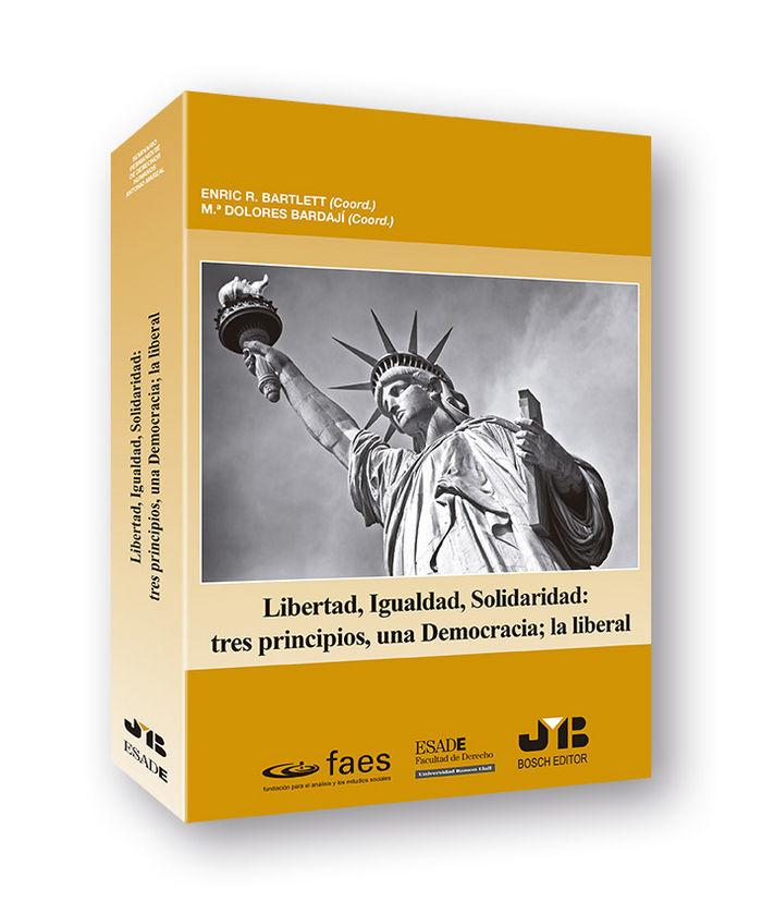Libertad, igualdad, solidaridad: tres principios, una democr
