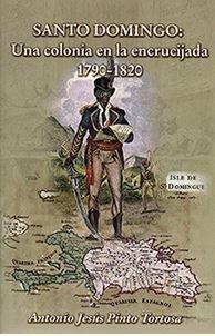 Santo domingo. una colonia en la encrucijada. 1790 - 1820