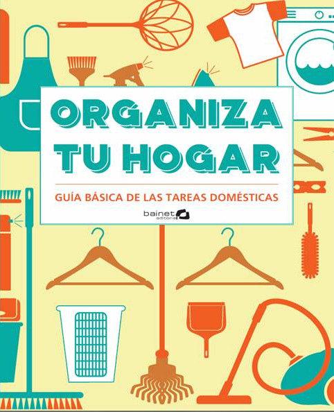 Organiza tu hogar guia basica de las tareas domesticas