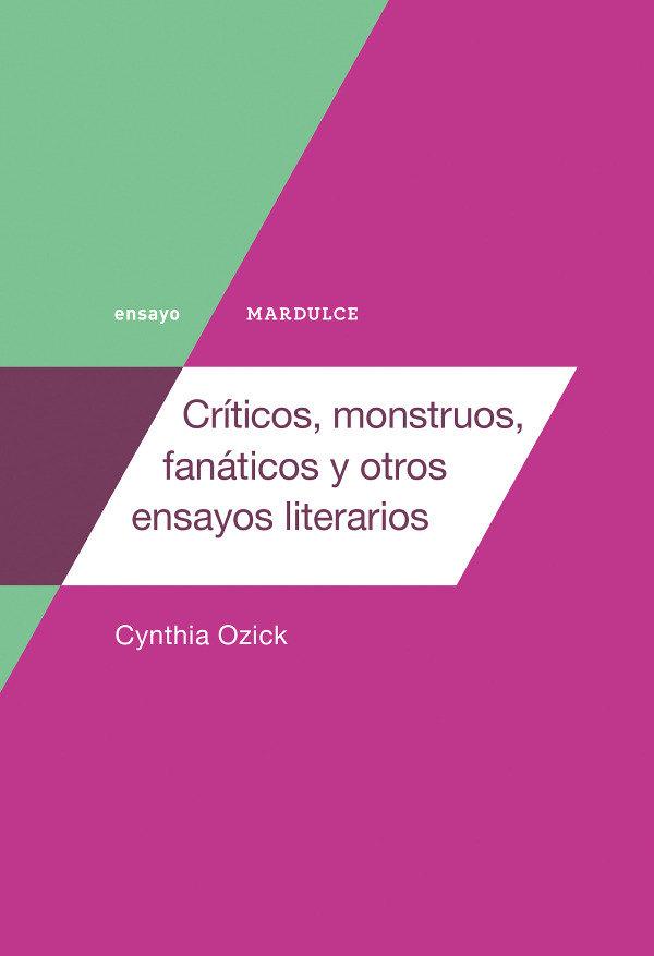 Criticos monstruos fanaticos y otros ensayos literarios