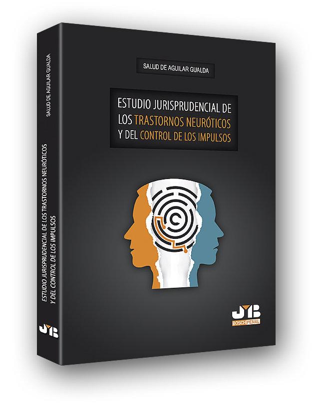 Estudio jurisprudencial de los trastornos neuroticos y del c