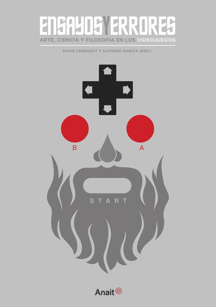 Ensayos y errores arte ciencia y filosofia en videojuegos