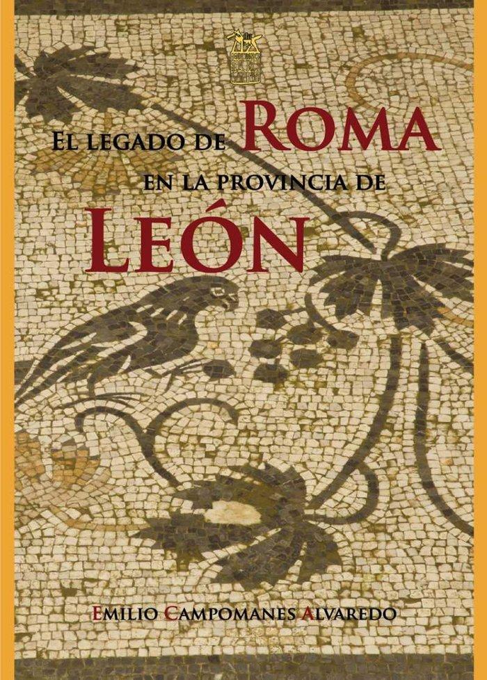 El legado de roma en la provincia de leon
