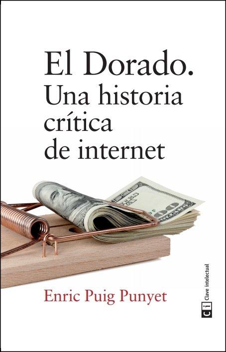 Dorado una historia critica de internet,el