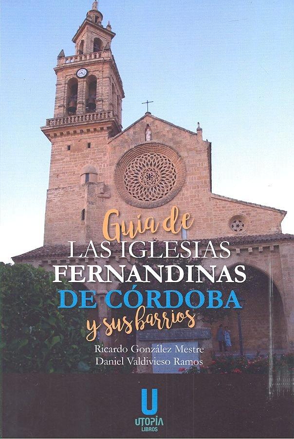 Guia de las iglesias fernandinas de cordoba y sus barrios