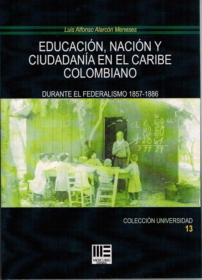 Educacion, nacion y ciudadania en   el caribe colombiano