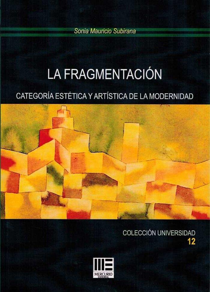 Fragmentacion categoria estetica y artistica de la modernid