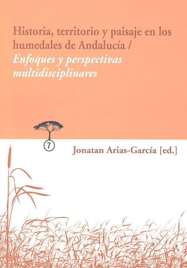 Historia territorio y paisaje en los humedales de andalucia