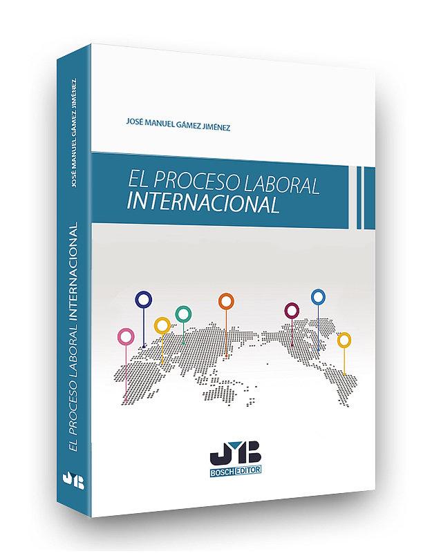 Proceso laboral internacional,el
