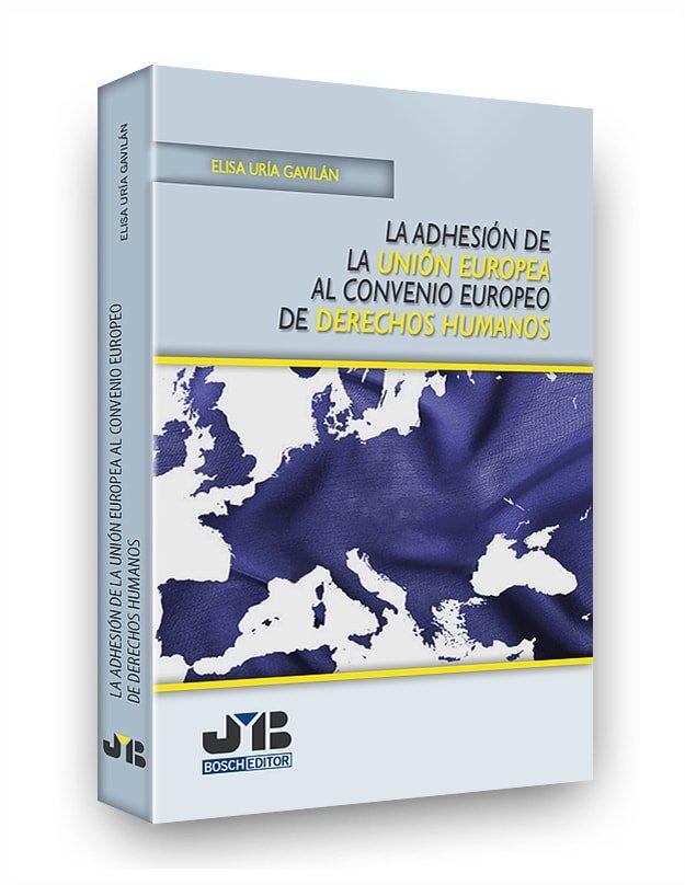 Adhesion de la union europea al convenio europeo de derechos